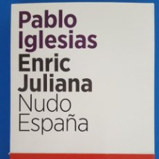 Libros: LIBRO / PABLO IGLESIAS, ENRIC JULIANA - NUDO ESPAÑA, ARPA & ALFIL EDITORES, 1ª EDICIÓN OCTUBRE 2018. Lote 215549450