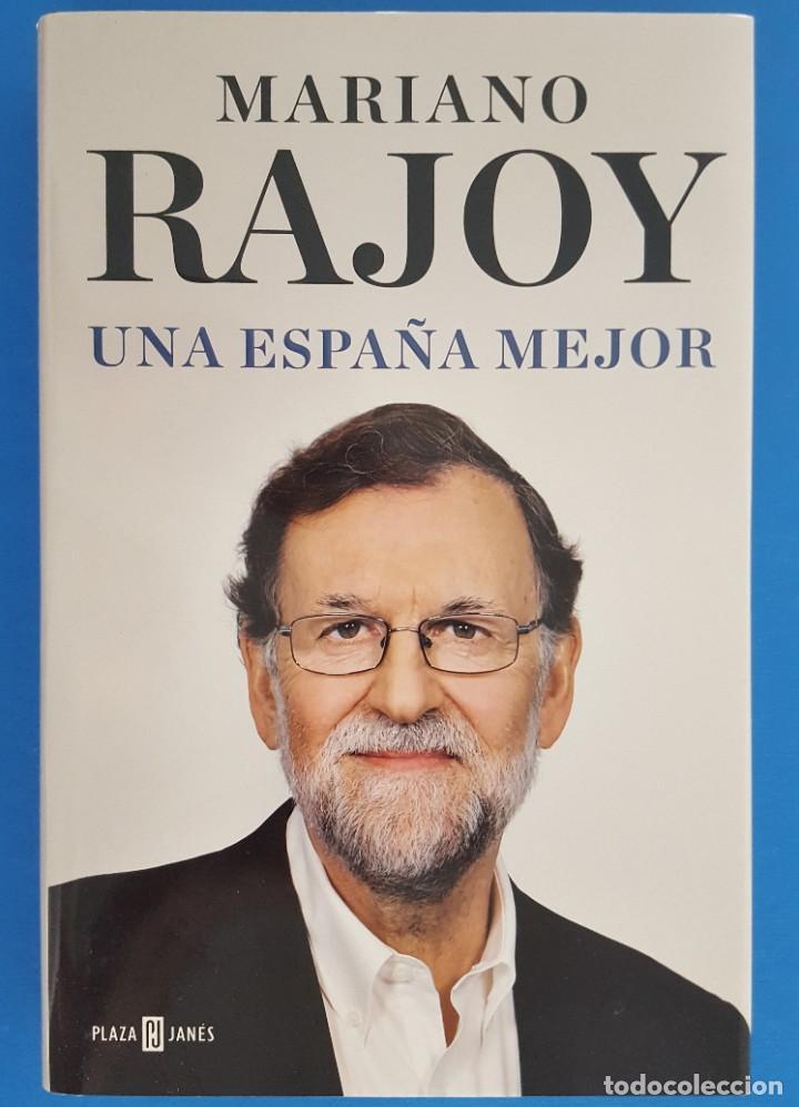 LIBRO / MARIANO RAJOY - UNA ESPAÑA MEJOR, PLAZA Y JANES 1ª EDICIÓN DICIEMBRE 2019 (Libros Nuevos - Humanidades - Política)