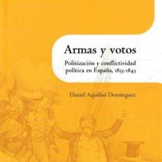Libros: ARMAS Y VOTOS (DANIEL AQUILLUÉ) I.F.C. 2020. Lote 217226556