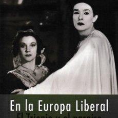 Libros: EN LA EUROPA LIBERAL. EL TRIENIO Y EL PARAÍSO (ENRIQUE SAN MIGUEL, COORD.) F.U.E. 2020. Lote 217883697