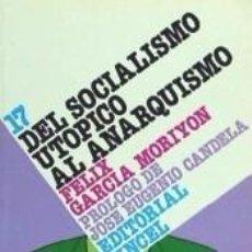 Libros: DEL SOCIALISMO UTÓPICO AL ANARQUISMO. Lote 217998112