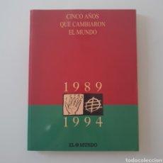 Libros: CINCO AÑOS QUE CAMBIARON EL MUNDO. 1989-1992.. Lote 218176362