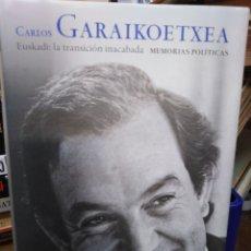 Libros: CARLOS GARAIKOETXEA-EUSKADI LA TRANSICIÓN INACABADA,MEMORIAS POLÍTICAS,PLANETA SINGULAR-2002,NUEVO S. Lote 218498217