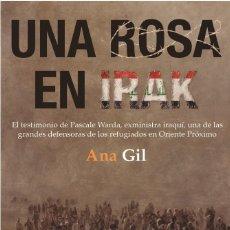 Libros: UNA ROSA EN IRAK (ANA GIL) TECONTÉ 2016. Lote 218720502
