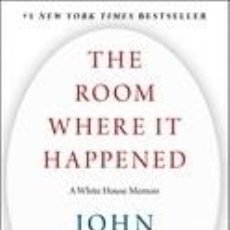 Libros: THE ROOM WHERE IT HAPPENED: A WHITE HOUSE MEMOIR. Lote 219065592