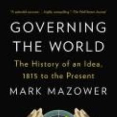 Libros: GOVERNING THE WORLD: THE HISTORY OF AN IDEA, 1815 TO THE PRESENT. Lote 219249281