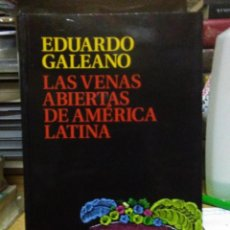 Livres: EDUARDO GALEANO.LAS VENAS ABIERTAS DE AMÉRICA LATINA.SIGLOXXI. Lote 219558233