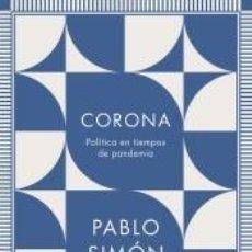 Libros: CORONA: POLÍTICA EN TIEMPOS DE PANDEMIA. Lote 220143150