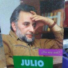 Libros: JULIO ANGUITA¿YO SOY ASÍ? -FERNANDO JÁUREGUI-EDITA GRUPO LIBROS,1992. Lote 221075980