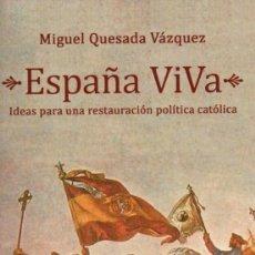 Libros: ESPAÑA VIVA-MIGUEL QUESADA VÁZQUEZ. CAMPOMANES EDITORES. Lote 221158066