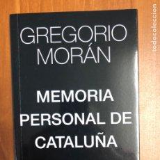 Libros: GREGORIO MORÁN - MEMORIA PERSONAL DE CATALUÑA. Lote 222200385