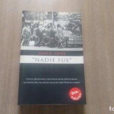 "Libros: "" NADIE FUE "" - JUAN B. YOFRE -. Lote 222313708"