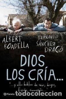 DIOS LOS CRIA Y ELLOS HABLAN DE SEXO, DROGAS, ESPAÑA, CORRUPCION ALBERT BOADELLA , FERNANDO SANCHEZ (Libros Nuevos - Humanidades - Política)