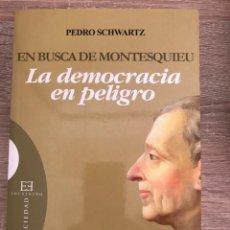 Libros: EN BUSCA DE MONTESQUIEU. LA DEMOCRACIA EN PELIGRO / PEDRO SCHWARTZ. Lote 224455651