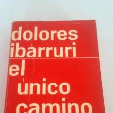 Libros: EL ÚNICO CAMINO. DOLORES IBARRURI.. Lote 226222295