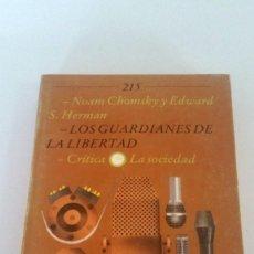 Libros: LOS GUARDIANES DE LA LIBERTAD. NOAM CHOMSKY Y EDWARD S. HERMAN.. Lote 226240283