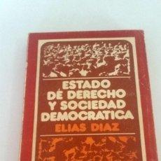 Libros: ESTADO DE DERECHO Y SOCIEDAD DEMOCRÁTICA. ELÍAS DÍAZ.. Lote 226245370