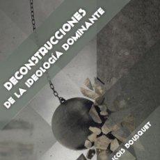 Libros: DECONSTRUCCIONES DE LA IDEOLOGIA DOMINANTE FRANÇOIS BOUSQUET EDICIONES FIDES 2019 BIBLIOTECA METAPO. Lote 226470694