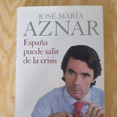 Libros: ESPAÑA PUEDE SALIR DE LA CRISIS, JOSE MARIA AZNAR, (PLANETA). Lote 226729675