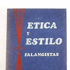 Libros: ETICA Y ESTILO FALANGISTAS SIGFREDO HILLERS DE LUQUE EL AUTOR, MADRID, 1974. RÚSTICA EDITORIAL ILUS. Lote 267706459