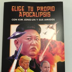Libros: ELIGE TU PROPIO APOCALIPSIS. CON KIM JONG-UN Y SUS AMIGOS. ROB SEARS. LIBRO NUEVO.. Lote 227768980