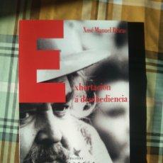 Livros: EXHORTACIÓN Á DESOBEDIENCIA XOSÉ MANUEL BEIRAS EDICIÓNS LAIOVENTO GALLEGO. Lote 228120705