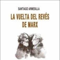 Libros: LA VUELTA DEL REVÉS DE MARX. Lote 235656890