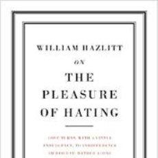 Libros: WILLIAM HAZLITT - ON THE PLEASURE OF HATING. Lote 236218080