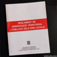 Libros: REGLAMENT DE DEMARCACIÓ TERRITORIAL I POBLACIÓ DELS ENS LOCALS. GENERALITAT DE CATALUNYA, 1989. Lote 240124975