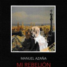 Libros: MI REBELIÓN EN BARCELONA (MANUEL AZAÑA) CALAMBUR 2020. Lote 240608135
