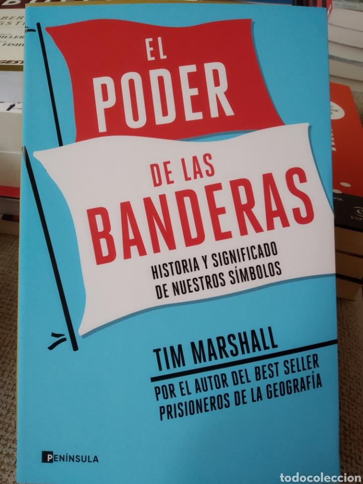 EL PODER DE LAS BANDERAS HISTORIA Y SIGNIFICADO DE NUESTROS SÍMBOLOS TIM MARSHALL (Libros Nuevos - Humanidades - Política)