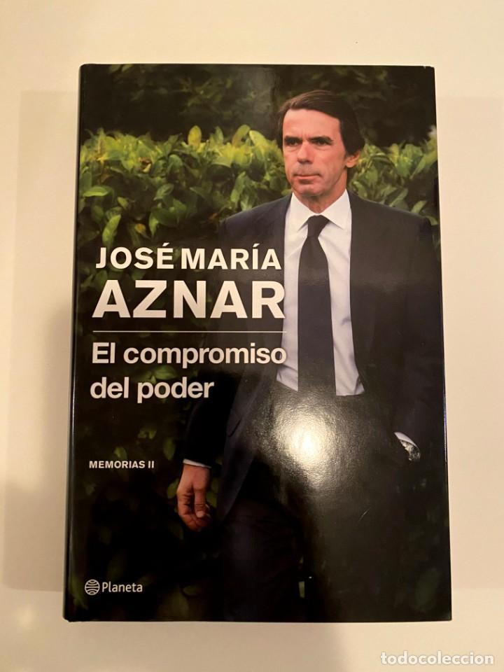 """""""JOSÉ MARÍA AZNAR EL COMPROMISO DEL PODER"""" - MEMORIAS II (Libros Nuevos - Humanidades - Política)"""