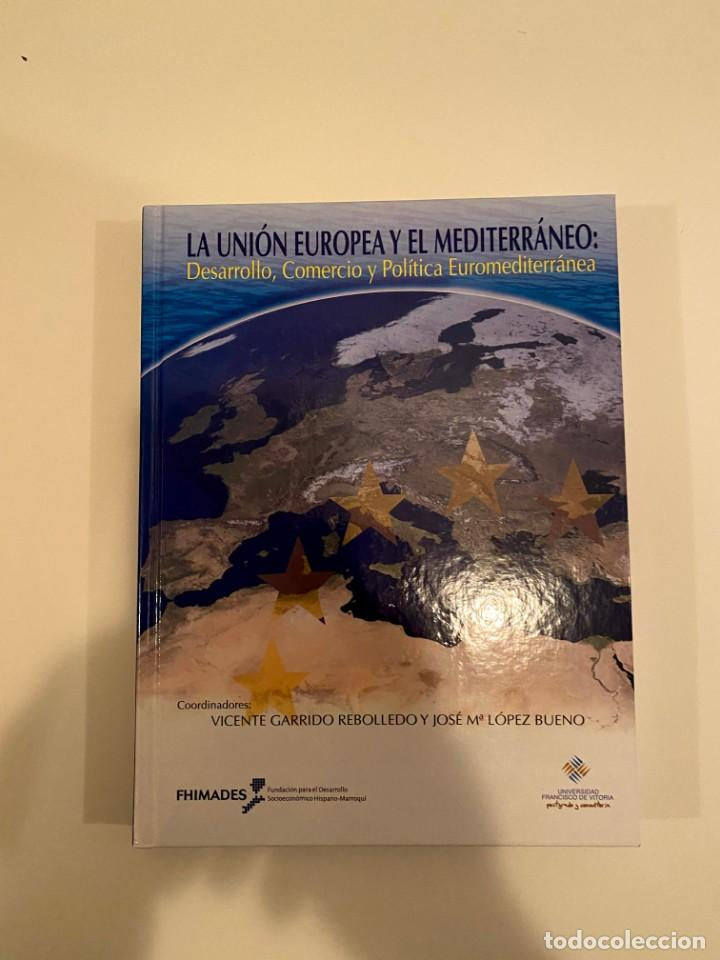 """""""LA UNIÓN EUROPEA Y EL MEDITERRÁNEO"""" - VICENTE GARRIDO Y JOSÉ M. LÓPEZ (Libros Nuevos - Humanidades - Política)"""