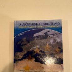 """Libros: """"LA UNIÓN EUROPEA Y EL MEDITERRÁNEO"""" - VICENTE GARRIDO Y JOSÉ M. LÓPEZ. Lote 244971720"""