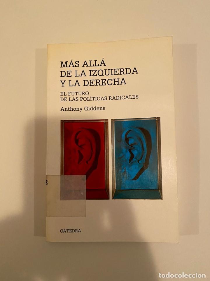"""""""MÁS ALLÁ DE LA IZQUIERDA Y LA DERECHA"""" - ANTHONY GIDDENS (Libros Nuevos - Humanidades - Política)"""
