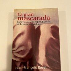 "Libros: ""LA GRAN MASCARADA"" - JEAN FRANCOIS REVEL. Lote 245000575"