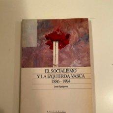 """Libros: """"EL SOCIALISMO Y LA IZQUIERDA VASCA"""" - JESÚS EGUIGUREN. Lote 245155995"""