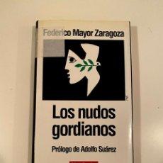 """Libros: """"LOS NUDOS GORDIANOS"""" - FEDERICO MAYOR ZARAGOZA. Lote 245157640"""