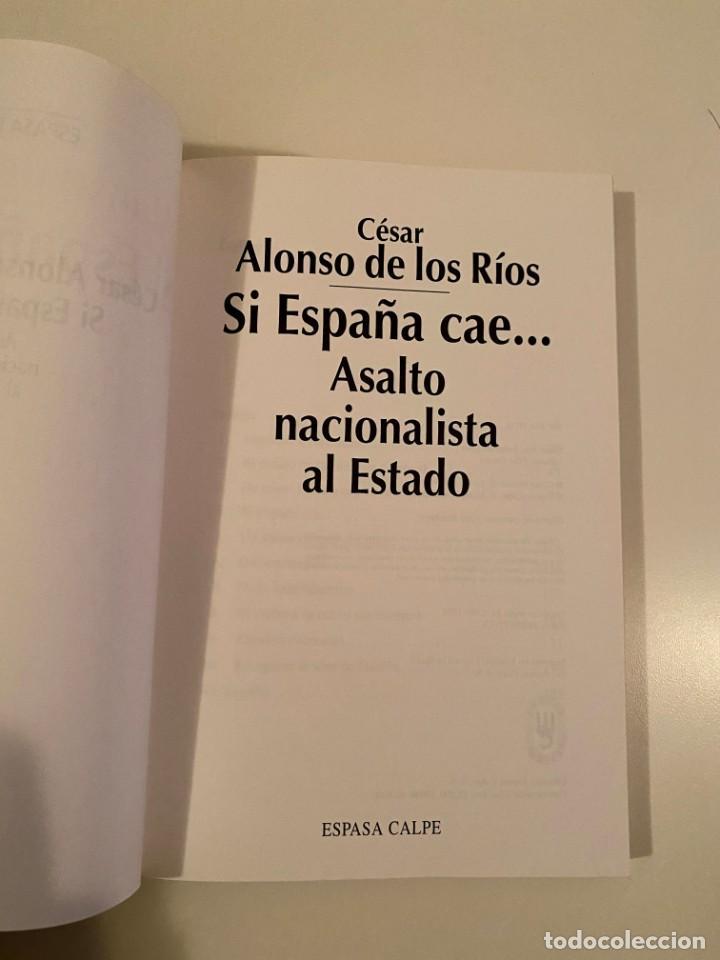 """Libros: """"SI ESPAÑA CAE"""" - CESAR ALONSO DE LOS RÍOS - Foto 3 - 245158055"""