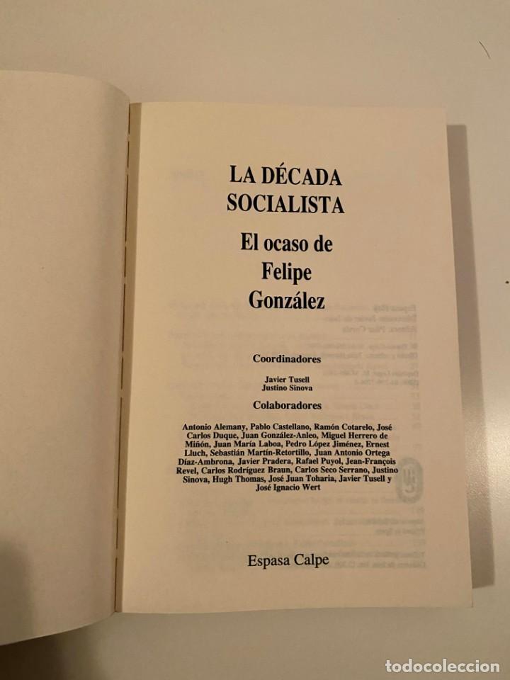 """Libros: """"LA DÉCADA SOCIALISTA"""" - JAVIER TUSELL Y JUSTINO SINOVA - Foto 3 - 245158650"""