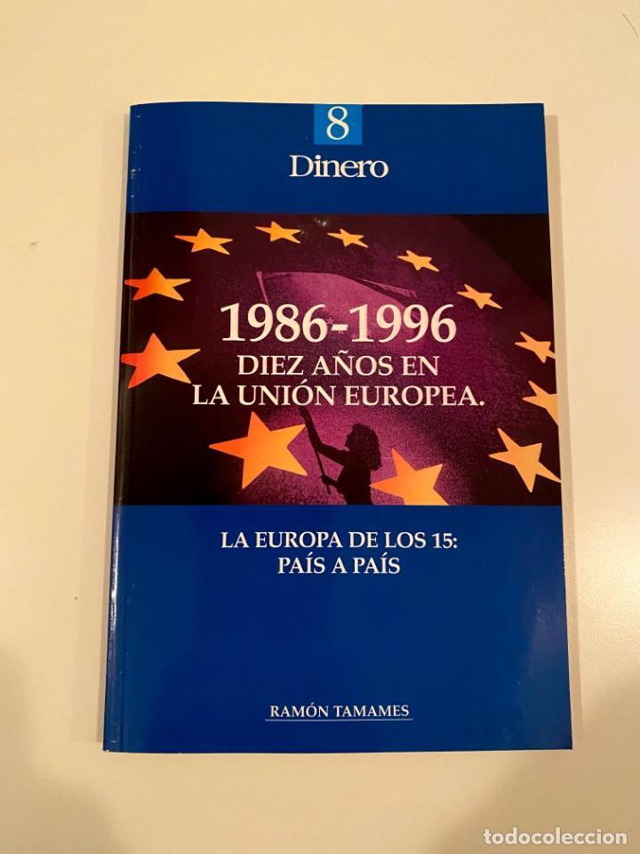 """""""1986-1996 DIEZ AÑOS EN LA UNIÓN EUROPEA"""" - RAMÓN TAMAMES (Libros Nuevos - Humanidades - Política)"""