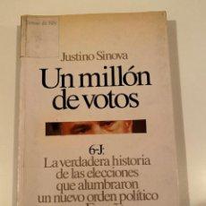 """Libros: """"UN MILLÓN DE VOTOS"""" - JUSTINO SINOVA. Lote 245170140"""