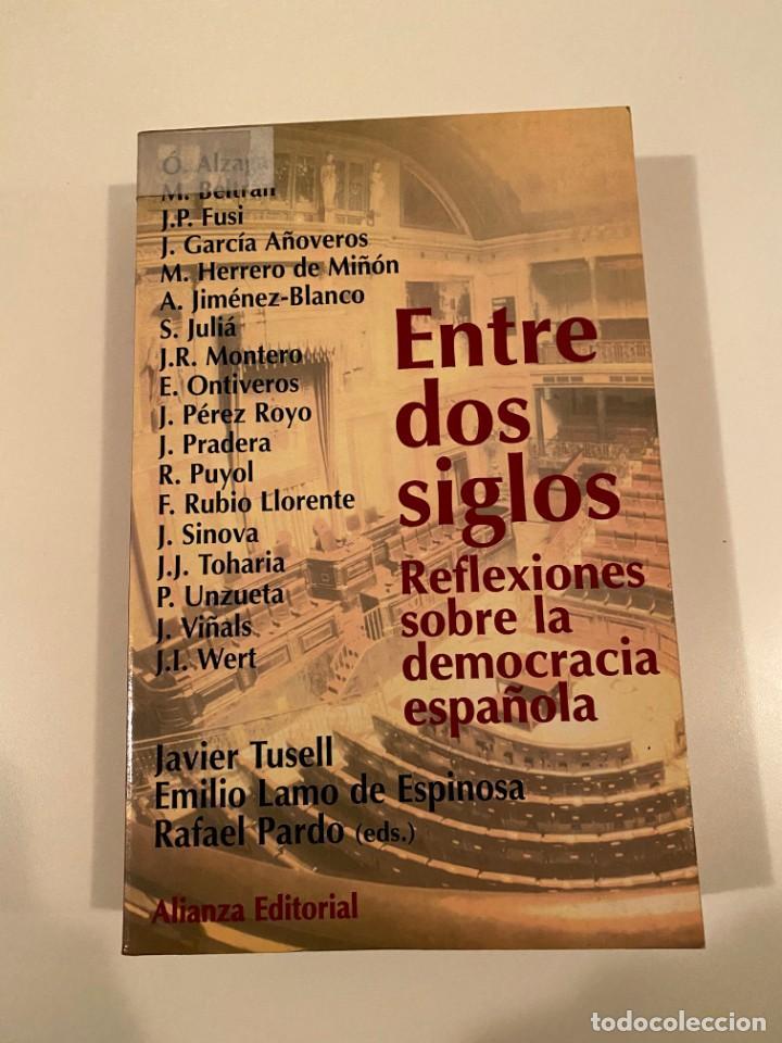 """""""ENTRE DOS SIGLOS"""" - VARIOS AUTORES (Libros Nuevos - Humanidades - Política)"""