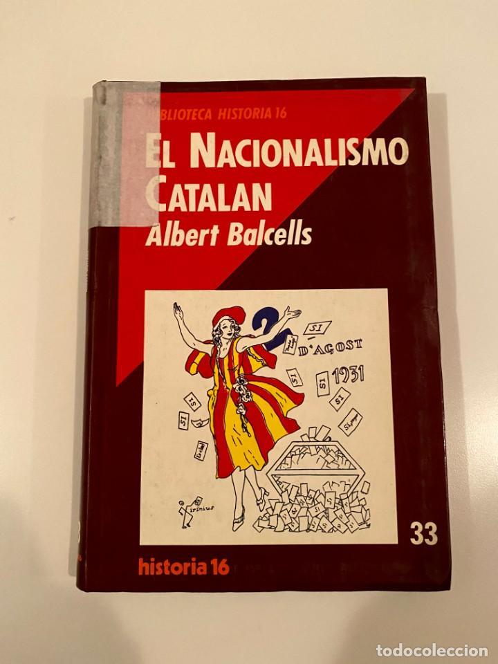 """""""EL NACIONALISMO CATALAN"""" - ALBERT BALCELLS (Libros Nuevos - Humanidades - Política)"""