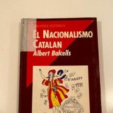 """Libros: """"EL NACIONALISMO CATALAN"""" - ALBERT BALCELLS. Lote 245185970"""