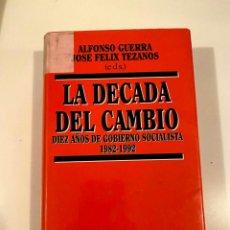 """Libros: """"LA DECADA DEL CAMBIO"""" - ALFONSO GUERRA Y JOSE FELIX TEZANOS. Lote 245191640"""