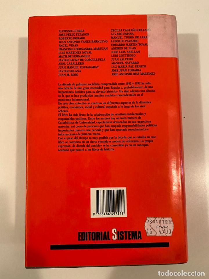 """Libros: """"LA DECADA DEL CAMBIO"""" - ALFONSO GUERRA Y JOSE FELIX TEZANOS - Foto 2 - 245191640"""