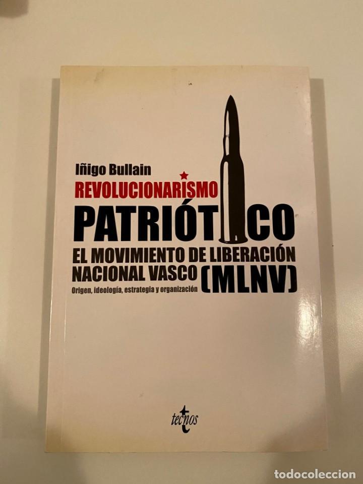 """""""REVOLUCIONARISMO PATRIÓTICO"""" - IÑIGO BULLAIN (Libros Nuevos - Humanidades - Política)"""