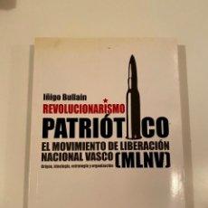 """Libros: """"REVOLUCIONARISMO PATRIÓTICO"""" - IÑIGO BULLAIN. Lote 245194305"""