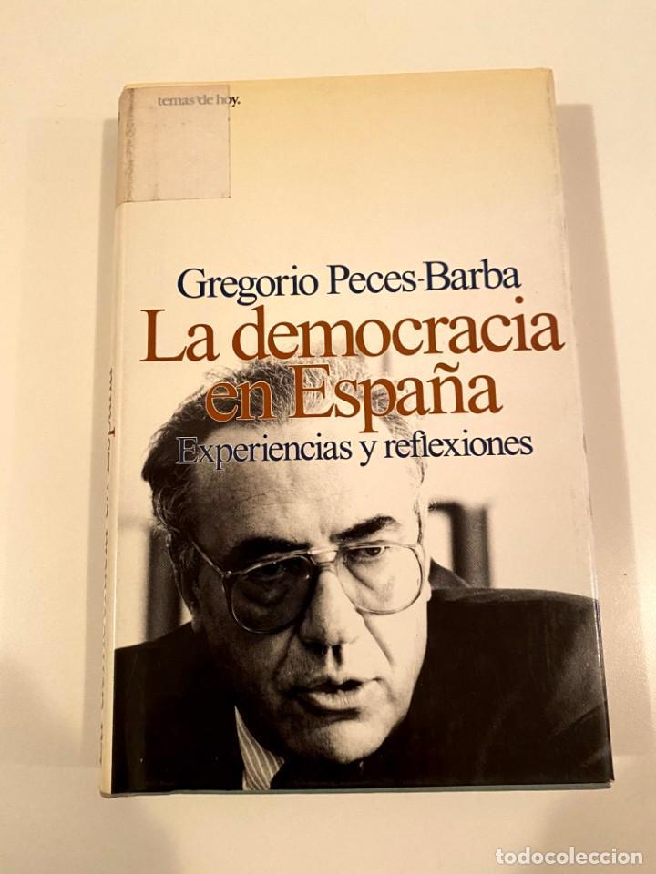 """""""LA DEMOCRACIA EN ESPAÑA"""" - GREGORIO PECES-BARBA (Libros Nuevos - Humanidades - Política)"""